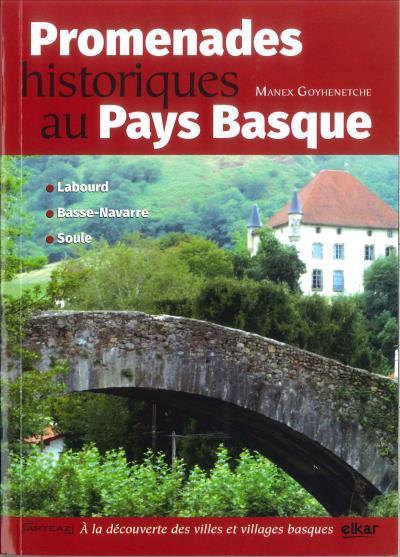 Promenades historiques au Pays Basque / Manex Goyhenetche |
