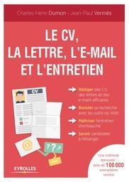 Le CV, la lettre, l'e-mail et l'entretien / Charles-Henri Dumon |