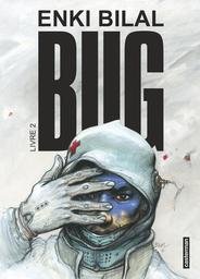Bug = livre 2 / Enki Bilal   Bilal, Enki. Auteur