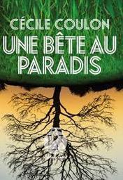 Une bête au paradis / Cécile Coulon |