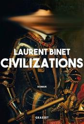 Civilizations / Laurent Binet |