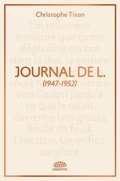 Journal de L : 1947-1952 / Christophe Tison | Tison, Christophe. Auteur