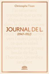 Journal de L : 1947-1952 / Christophe Tison | Tison, Christophe. Auteur