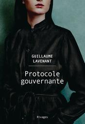 Protocole gouvernante / Guillaume Lavenant   Lavenant, Guillaume. Auteur