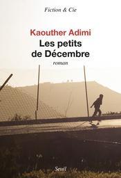 Les petits de Décembre / Kaouther Adimi   Adimi, Kaouther (1986-....). Auteur