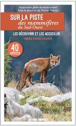 Sur la piste des mammifères du Sud-Ouest : les découvrir et les accueillir / Association jardin-et-écotourisme  
