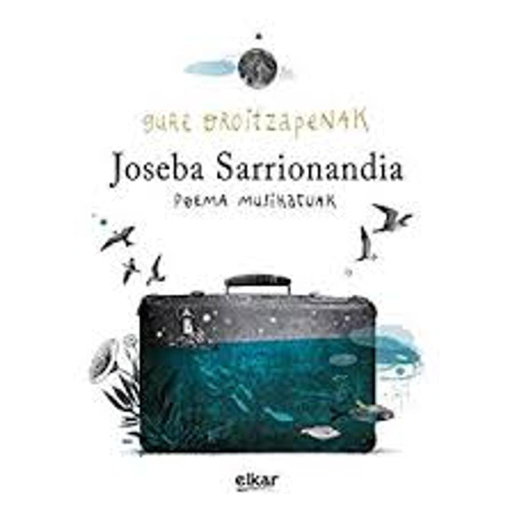 Gure oroitzapenak : poema musikatuak / Joseba Sarrionandia   Sarrionandia, Joseba. Auteur