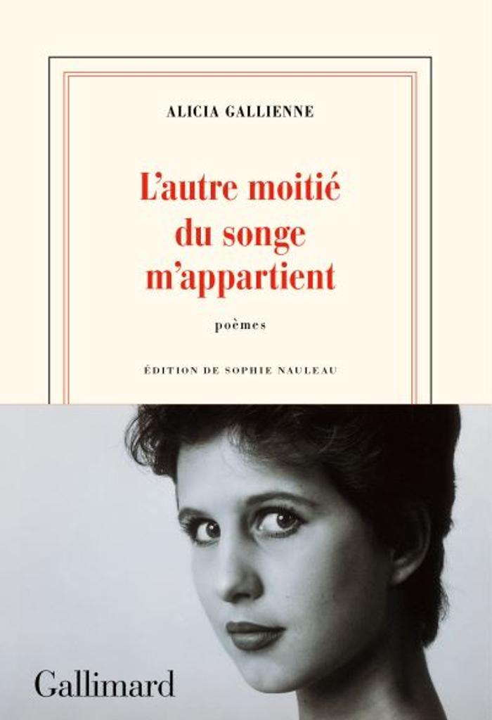 L'autre moitié du songe m'appartient = poèmes / Alicia Gallienne |