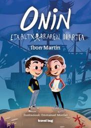 Onin eta altxorraren uhartea. 1 / Ibon Martin | Martin, Ibon. Auteur