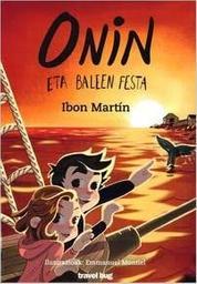 Onin eta baleen festa. 3 / Ibon Martin | Martin, Ibon. Auteur