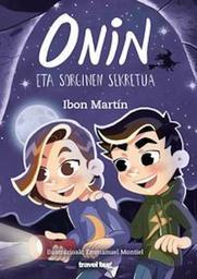 Onin eta sorginen sekretua. 4 / Ibon Martin | Martin, Ibon. Auteur