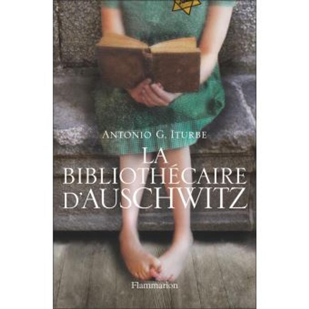 La bibliothécaire d'Auschwitz / Antonio G. Iturbe | Iturbe, Antonio G.. Auteur