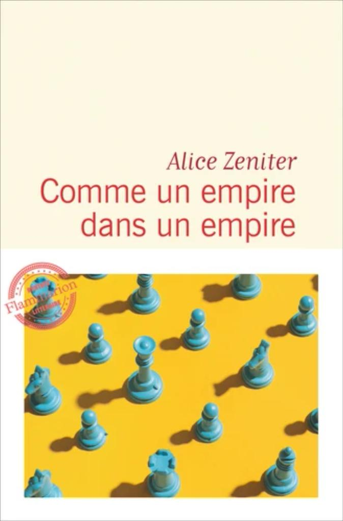 Comme un empire dans un empire / Alice Zeniter |