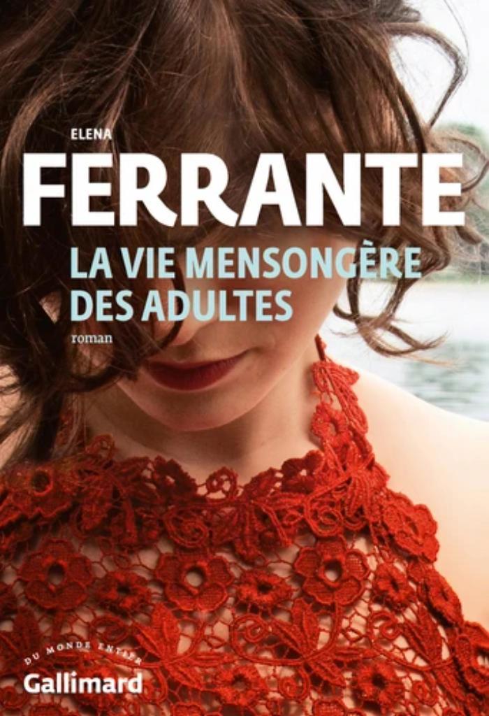 La vie mensongère des adultes / Elena Ferrante |