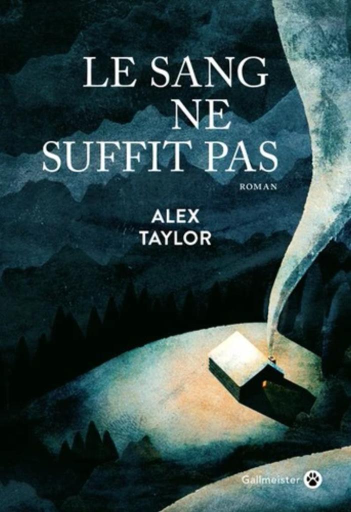Le sang ne suffit pas / Alex Taylor | Taylor, Alex. Auteur