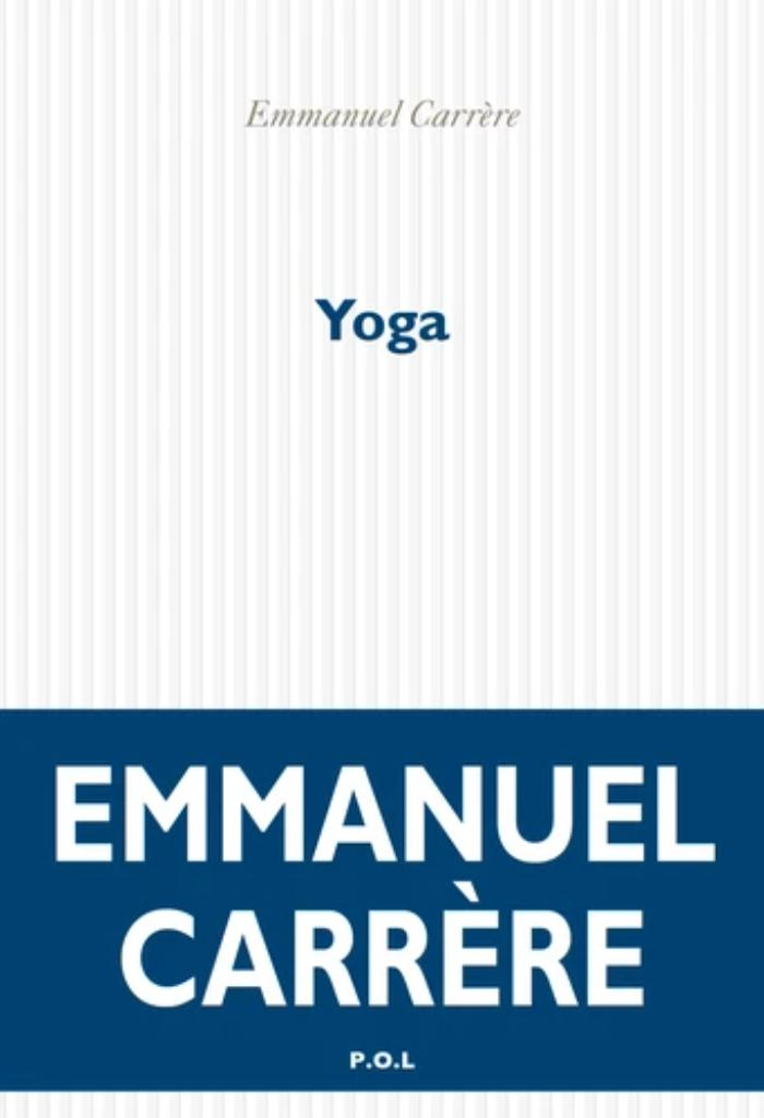 Yoga / Emmanuel Carrère  