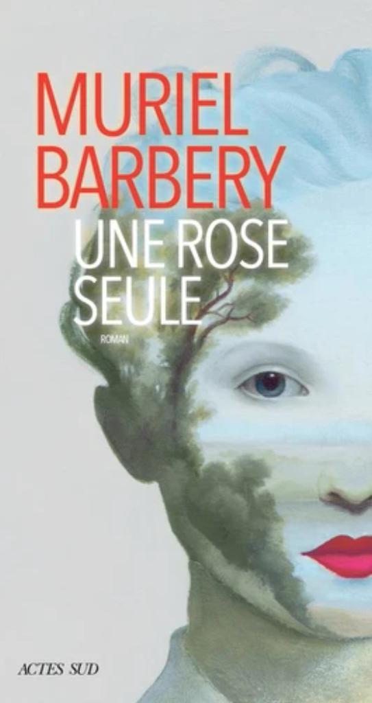 Une rose seule / Muriel Barbery | Barbery, Muriel. Auteur