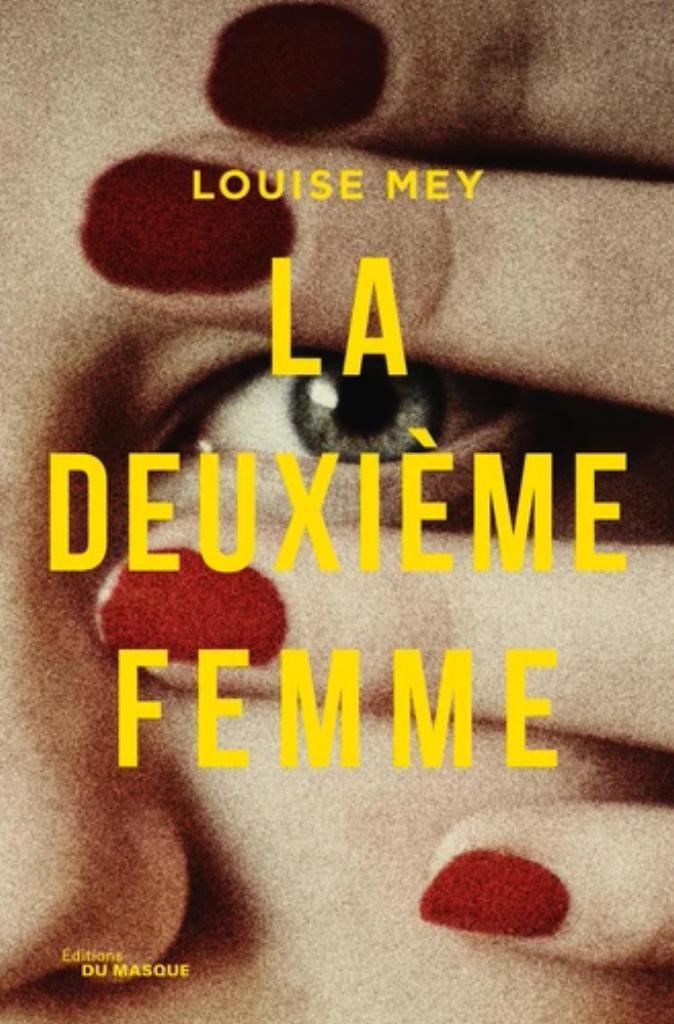 La deuxième femme / Louise Mey |