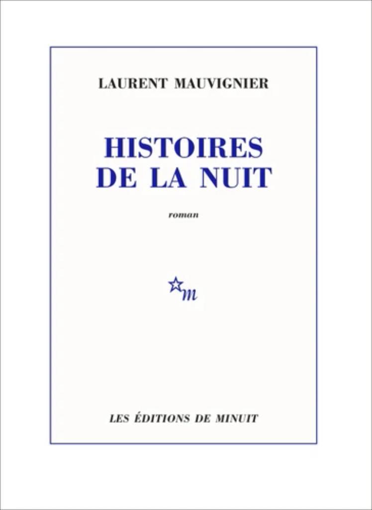 Histoires de la nuit / Laurent Mauvignier | Mauvignier, Laurent. Auteur