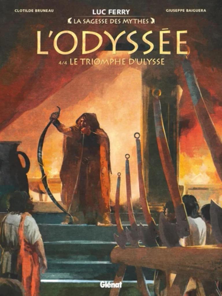 L'Odyssée : Le triomphe d'Ulysse. Tome 4/4 / conçu et écrit par Luc Ferry  |